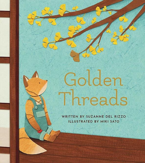 The cover of Golden Threads, a children's book by Suzanne Del Rizzo and Miki Sato